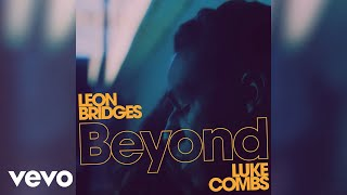 Leon Bridges Beyond Live Official Audio Ft Luke Combs