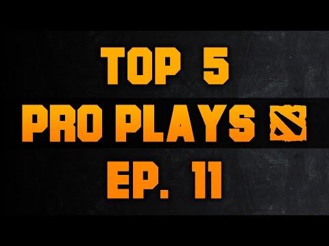 Dota 2 Top 5 Pro Plays  Ep 11