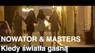 Nowator & Masters - Kiedy światła gasną
