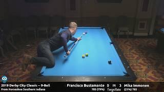 Francisco Bustamante vs Mika Immonen - 9-Ball - 2019 Derby City Classic