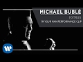 Michael Bublé - I'm Your Man Performance Clip [Extra]