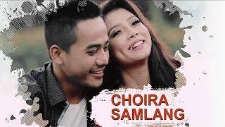 Choira Samlang || Abu Hijam & Eshita Yengkhom || Official Music Video Release 2017