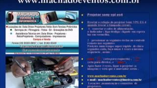 projetor sony vpl es4-b.jpg-COMO ZERAR O MARCADOR DA LAMPADA-MACHADO EVENTOS E INFORMATICA