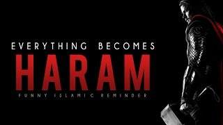 Everything Becomes Haram – Funny Reminder