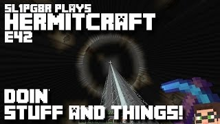 HermitCraft MineCraft LP E42 - Doin' Stuff And Things! ( Let's Play )