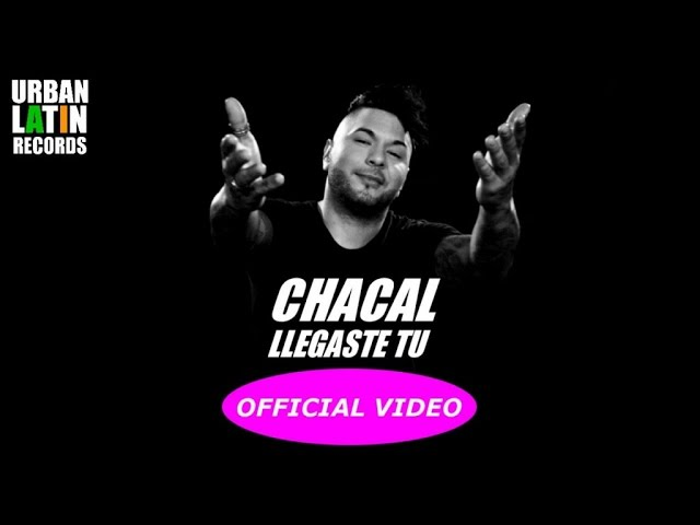 CHACAL ► LLEGASTE TU  (OFFICIAL VIDEO)