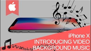 Apple - Introducing iPhone X - Background Music