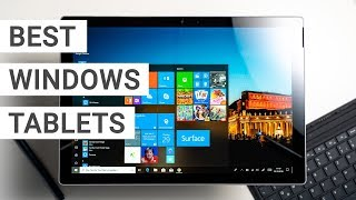 Top 6: The Best Windows Tablets   2019 Edition