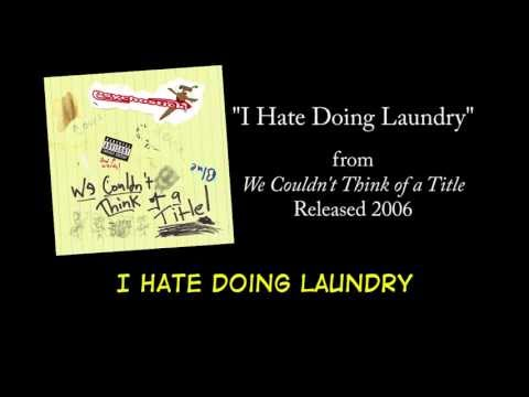Psychostick - I Hate Doing Laundry