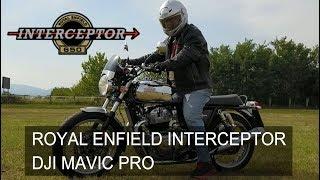 ROYAL ENFIELD INTERCEPTOR &  DJI MAVIC PRO