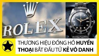 Lịch Sử Đồng Hồ Rolex - Thương Hiệu Huyền Thoại Bắt Đầu Từ Kẻ Vô Danh