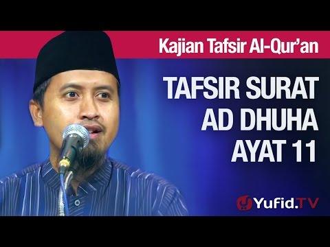 Kajian Tafsir Al Quran: Tafsir Surat Ad Dhuha Ayat 11 - Ustadz Abdullah Zaen, MA