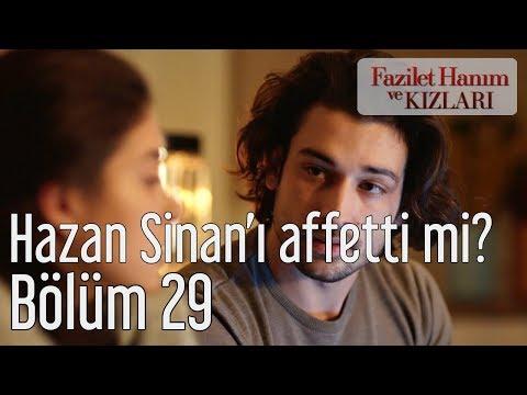 Fazilet Hanım ve Kızları 29. Bölüm - Hazan Sinan'ı Affetti mi?
