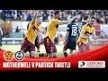 Motherwell Partick Thistle goals and highlights