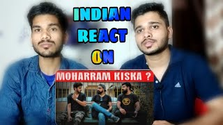 INDIAN REACTION ON MOHARRAM KISKA | Karachi Vynz Official | M BROS Reactions