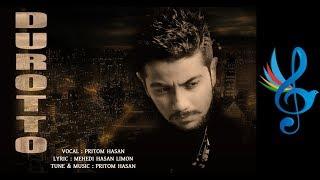 Durotto | Pritom Hasan | Lyrical Video | Bangla New Song | 2017