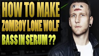 How To Make Zomboy Lone Wolf Bass In Xfer Serum
