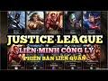 Justice League Liên Minh Công Lý phiên bản Liên quân mobile Cùng The Flash Siêu nhân mới ra cực hot