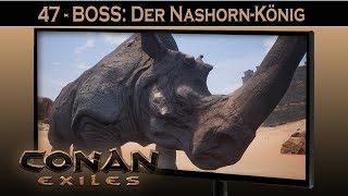 Conan Exiles ⚔ #47 BOSS: Der Nashorn-König | Conan Exiles German Gameplay Deutsch