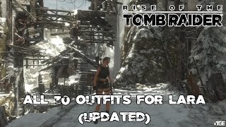 All 30 Outfits For Lara Croft (UPDATED) - Rise Of The Tomb Raider