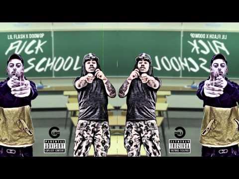 Fuck School - Lil Flash Ft Doowop video