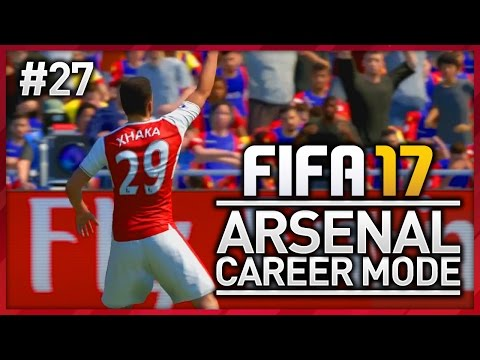 XHAKA BOOM! ARSENAL CAREER MODE - EPISODE #27 (FIFA 17)
