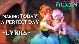 Frozen Fever-Making Today a Perfect Day (Lyrics)
