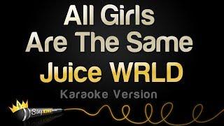 Juice Wrld All Girls Are The Same Karaoke Version