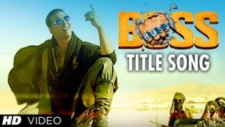 BOSS Title Song Feat Meet Bros Anjjan Akshay Kumar Honey Singh Bollywood Movie 2013