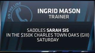 Ingrid Mason Discusses Sarah Sis, 2015 Charles Town Oaks