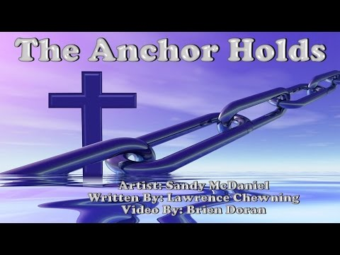 The Anchor Holds - Sandy McDaniel (with Lyrics)