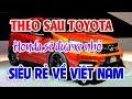 Theo Toyota Honda sẽ đưa xe nhỏ siêu rẻ về Việt Nam | Accent mẫu xe gia đình lý tưởng cho người Việt
