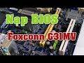 Tự học sửa main: Nạp Bios Foxconn G31MV