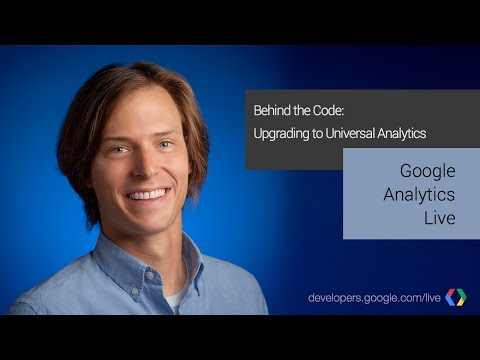 Behind the Code: Upgrading to Universal Analytics