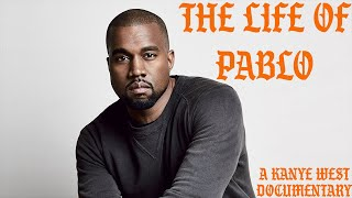 The Life of Pablo | A Kanye West Documentary