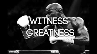 BOXING MOTIVATION - Witness greatness
