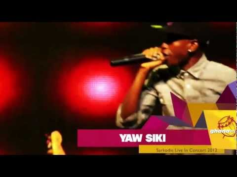 Yaw Siki - Sarkodie - Live In Concert
