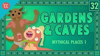 Mythical Caves and Gardens: Crash Course World Mythology #32