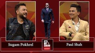 Sugam Pokhrel & Paul Shah | It's My Show with Suraj Singh Thakuri S02 E23 | 18 May 2019