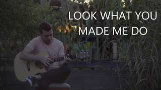 Download Lagu Taylor Swift - Look What You Made Me Do - Fingerstyle Guitar Cover Gratis STAFABAND