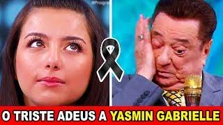 O triste adeus de YASMIN GABRIELLE do RAUL GIL aos 17 anos
