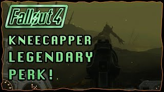 "The ""Kneecapper"" Legendary Perk! (Deathclaws Made Easy!) 