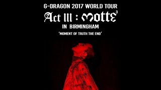 G-Dragon - Act III MOTTE in Birmingham (Full Concert)