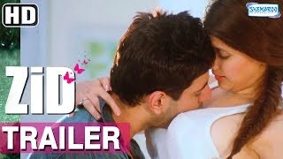 Zid (2014) Trailer HD | Mannara Chopra - Karanveer Sharma