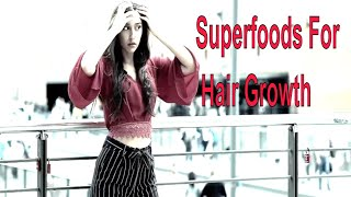 6 Super Foods For Hair Growth in 30 Days , Foods That Promote Hair Growth , Best Foods For Hair Loss