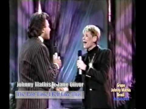 Johnny Mathis & Jane Olivor - The Last Time I Felt Like This