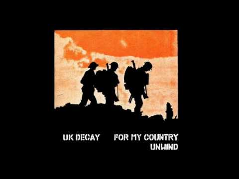 UK Decay - For My Country / Unwind (with lyrics)