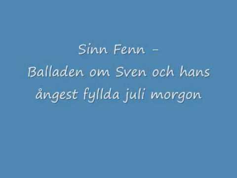 Balladen om Sven och hans ångest fyllda juli morgon Med Sinn Fenn & Caj Karlsson Video