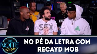 No pé da letra: Recayd Mob - EP. 10 | The Noite (09/10/18)