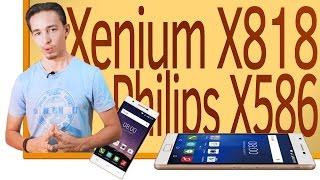 СН. обзор свежих смартфонов Philips Xenium X818 и Philips Х586